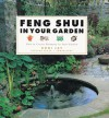 Feng Shui in Your Garden: How to Create Harmony in your Garden - Roni Jay, Richard Craze