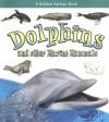 Dolphins and Other Marine Mammals - Kelley Macaulay, Bobbie Kalman