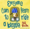 Everyone Can Learn to Ride a Bicycle - Chris Raschka