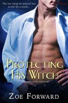 Protecting His Witch (a Keepers of the Veil novel) (Entangled Covet) - Zoe Forward