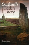 Scotland's Hidden History - Ian Armit