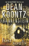 Lost Souls (Dean Koontz's Frankenstein, Book 4) - Dean Koontz