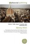 Benny Hinn - Agnes F. Vandome, John McBrewster, Sam B Miller II