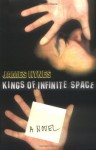 Kings of Infinite Space - James Hynes