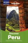 Lonely Planet Discover Peru (Full Color Travel Guide) - Carolina A. Miranda