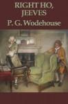 Right Ho, Jeeves (Unexpurgated Start Publishing LLC) - P.G. Wodehouse