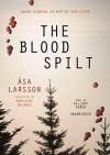 The Blood Spilt (#2) - Åsa Larsson