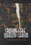 Crossing the Quality Chasm: A New Health System for the 21st Century - Committee on Quality of Health Care in America, Institute of Medicine