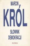 Słownik demokracji - Marcin Król