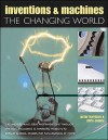 Inventions and Machines: The Changing World - Peter Harrison, Chris Oxlade