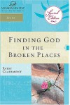 Finding God in the Broken Places: Women of Faith Study Guide Series - Patsy Clairmont