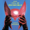 Soon I Will Be Invincible - Austin Grossman, Coleen Marlo, Paul Boehmer