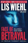 Face of Betrayal (Triple Threat Series #1) - Lis Wiehl, April Henry