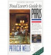 Food Lover's Guide to Paris - Patricia Wells, Susan Herrmann Loomis, Steven Rothfeld, Peter Turnley