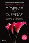 Pídeme lo que quieras, ahora y siempre (Spanish Edition) - Megan Maxwell