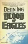 Blood of Eagles - Dean Ing