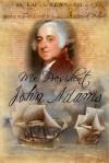 Mr President - John Adams - John Adams, Lori Morris