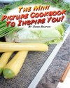 The Mini Picture Cookbook to Inspire You! - Ross Bolton