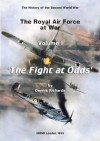 The Royal Air Force 1939 to 1945 Vol I 'The Fight at Odds' (The RAF at War) - Andrew Stone, Dennis Richards
