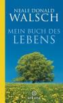 Mein Buch des Lebens (German Edition) - Neale Donald Walsch, Susanne Kahn-Ackermann