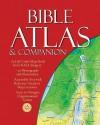 Bible Atlas & Companion - Christopher D. Hudson, David B. Barrett