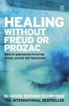 Healing Without Freud Or Prozac - David Servan-Schreiber