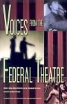 Voices from the Federal Theatre - Bonnie Nelson Schwartz, Robert Brustein