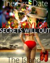 The First Date/The Island (Secrets Will Out: Episodes Two and Three) - K.C. Taylor