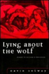 Lying about the Wolf: Essays in Culture and Education - David Solway