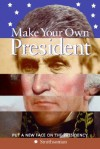 Make Your Own President - Amy Pastan, Linda Mcknight
