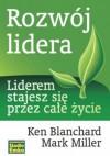 Rozwój lidera - Ken Blanchard, Mark Miller