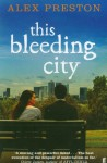 This Bleeding City - Alex Preston