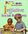 High/Scope's Key Experiences: Initiative and Social Relations Book - Michelle Graves, Mary Hohmann, Nancy Altman Brickman, Nancy Brickman
