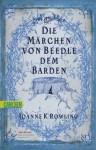 Harry Potter: Die Märchen von Beedle dem Barden / Rowling: Annotationen von Albus Dumbledore - J.K. Rowling
