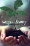 Natural Beauty: A Theory of Aesthetics Beyond the Arts - Ronald M. Moore