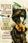 Prince of Stories: The Many Worlds of Neil Gaiman - Hank Wagner, Christopher Golden, Stephen R. Bissette, Terry Pratchett