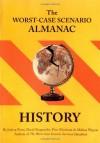 The Worst-Case Scenario Almanac: History - Joshua Piven, David Borgenicht, Piers Marchant, Melissa Wagner