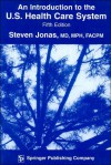 An Introduction to the U.S. Health Care System - Steven Jonas