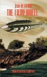 The Fiery Wheel - Jean de La Hire, Brian Stableford