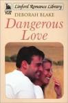 Dangerous Love - Deborah Blake