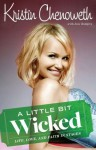 A Little Bit Wicked: Life, Love, and Faith in Stages - Kristin Chenoweth, Joni Rodgers