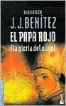 El Papa rojo (La gloria del olivo) (Biblioteca) (Spanish Edition) - J.J. Benítez