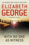 With No One as Witness. by Elizabeth George - Elizabeth George