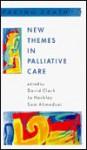 New Themes in Palliative Care - David Clark