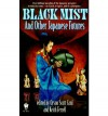 Black Mist: And Other Japanese Futures - Orson Scott Card, Keith Ferrell