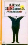Alfred Hitchcock przedstawia - Roald Dahl, Francis Scott Fitzgerald, John Collier, Shirley Jackson