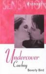 Undercover Cowboy - Beverly Bird
