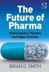 The Future of Pharma - Brian Smith