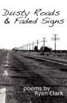 Dusty Roads & Faded Signs - Ryan Clark