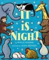 It Is Night - Phyllis Rowand, Laura Dronzek
